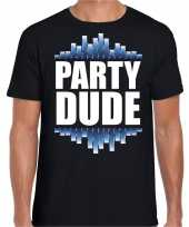 Party dude fun tekst t-shirt zwart heren kado